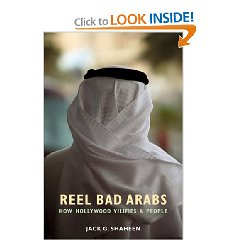 reel bad arabs how hollywood vilifies Get this from a library reel bad arabs : how hollywood vilifies a people [sut jhally jeremy earp andrew killoy mary patierno simon shaheen jack g shaheen media education foundation,] -- throughout its history hollywood has portrayed arabs as buffoons or bandits.