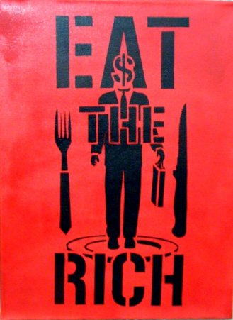 EAT_THE_RICH_Acrylic_on_Canvas_by_scart