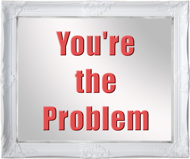 youretheproblem-copy