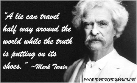 a-lie-can-travel-half-way-around-the-world-while-the-truth-is-putting-on-its-shoes-mark-twain